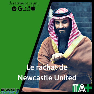 Temps Additionnel - Le rachat de Newcastle