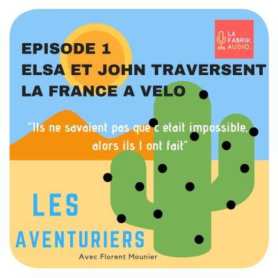 Episode #1 : Elsa et John pour une traversée de la France à vélo cover