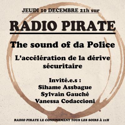 Radio Pirate - Sound of da police, accélération de la dérive sécuritaire - Emission du jeudi 10 décembre cover