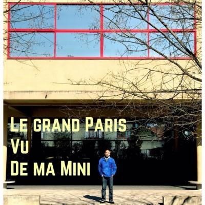 Le Grand Paris Vu de Ma Mini (Monsieur le Proviseur, You rock!!) cover