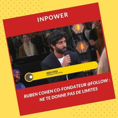 Ruben Cohen, Co-Fondateur @Follow : Ne te donne pas de limites cover