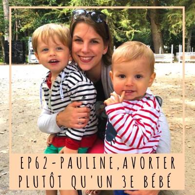image EP62- PAULINE, AVORTER PLUTÔT QU'UN 3E BÉBÉ