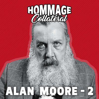 Alan Moore, roi-sorcier de la contre-culture - partie 2 cover
