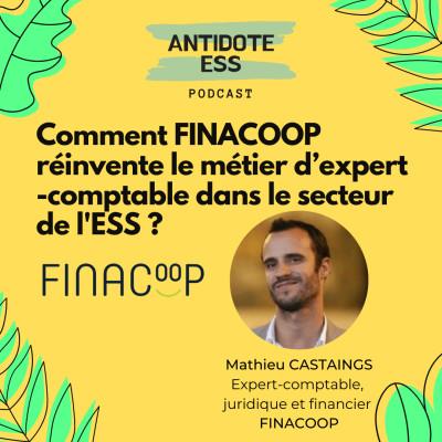 Comment FINACOOP réinvente le métier d'expert-comptable dans le secteur de l'ESS ? - Mathieu CASTAINGS - Expert-comptable FINACOOP cover