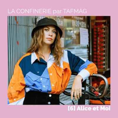 La Confinerie par Tafmag #6 - Alice et Moi cover