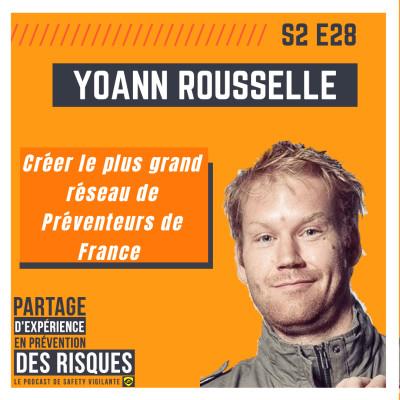 S2E28 - Yoann ROUSSELLE - Créer le plus grand réseau de Préventeurs de France cover