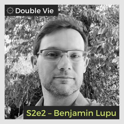 S02e02 — Benjamin Lupu – Auteur dans l'imaginaire et responsable Internet cover