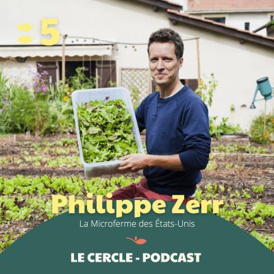 #5  Philippe Zerr, agriculteur urbain de la micro-ferme des Etats Unis 👨🌾 cover