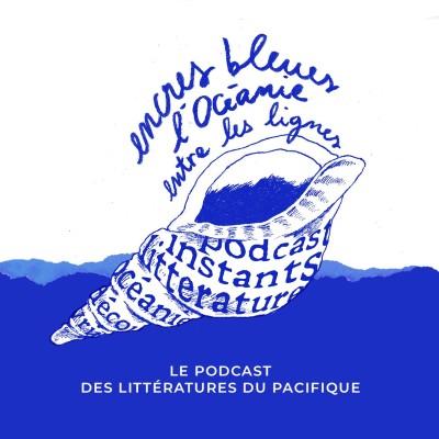 Encres bleues, l'océanie entre les lignes - Le podcast des littératures du Pacifique cover