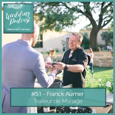 #51 - Franck Aumer, Traiteur de Mariage cover