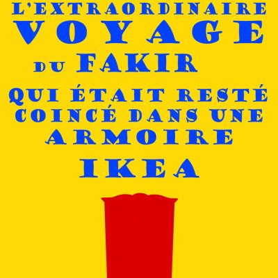 image L'extraordinaire voyage du fakir qui était resté coincé dans une armoire Ikea | Par Romain Puértolas