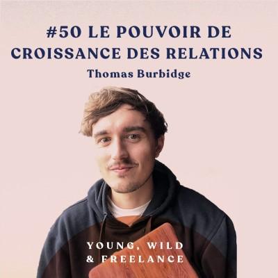 50. Le pouvoir de croissance des relations humaines - avec Thomas Burbidge cover
