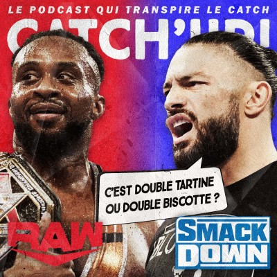 Super Catch'up! WWE Raw 27/09/21 + WWE Smackdown 01/10/21 — Double tartine cover