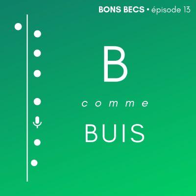 image Épisode 13 • B comme BUIS