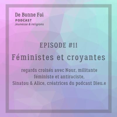 #11 Féministes et croyantes - regards croisés avec Sinatou & Alice du podcast Dieu.e, Nour, militante féministe et antiraciste cover