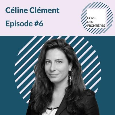 image Episode #6 Céline Clément, Montréal International - Ambition, audace, ardeur