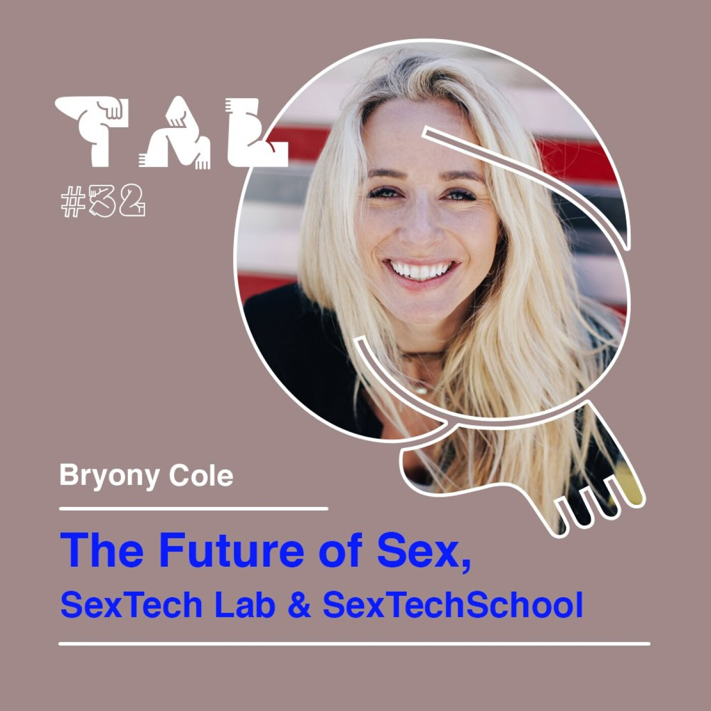 #32 - Bryony Cole : The Future of Sex, SexTech Lab & SexTech School