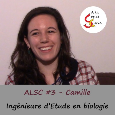 Camille, Ingénieure d'Etude en Biologie [ALSC S01E03]
