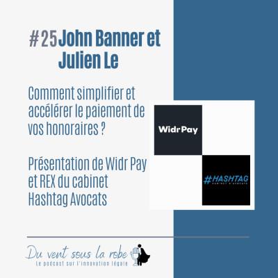 Comment simplifier et accélérer le paiement de vos honoraires ? Présentation de Widr Pay et REX de Hashtag Avocats – John Banner & Julien Le cover
