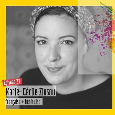 #27 – Marie-Cécile Zinsou : « Je sais qui je suis, je n'ai pas besoin de validation dans le regard de l'autre » cover