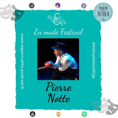 """image """"En mode Festival"""" - Pierre Notte - L'effort d'être spectateur"""