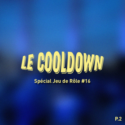 Cooldown #17 Spécial Jeu de Rôle Partie 2 Panorama de Quelques (nombreux) Univers cover