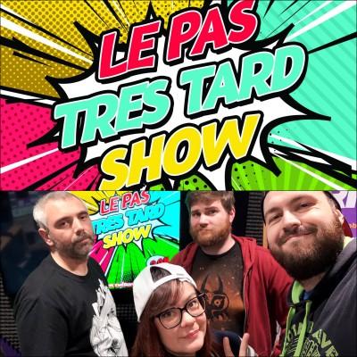 Le Pas Très Tard Show #074 - Emission du 05/04/2021 cover