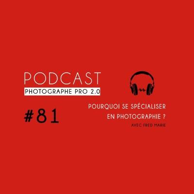 #81 - Faut-il se spécialiser en photographie ? cover