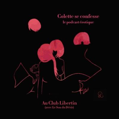 Colette se confesse : Au Club Libertin❗👀(avec Le son du désir) cover