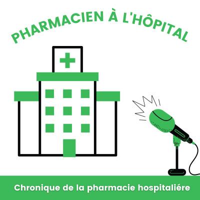 Image of the show Chronique du Pharmacien Hospitalier