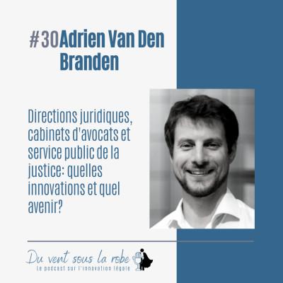 Directions juridiques, cabinets d'avocats et service public de la justice : quelles innovations et quel avenir ? – Adrien van den Branden cover