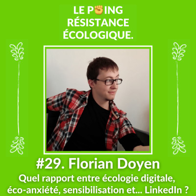 29. Florian Doyen - Quel rapport entre écologie digitale, éco-anxiété, sensibilisation et... LinkedIn ? cover