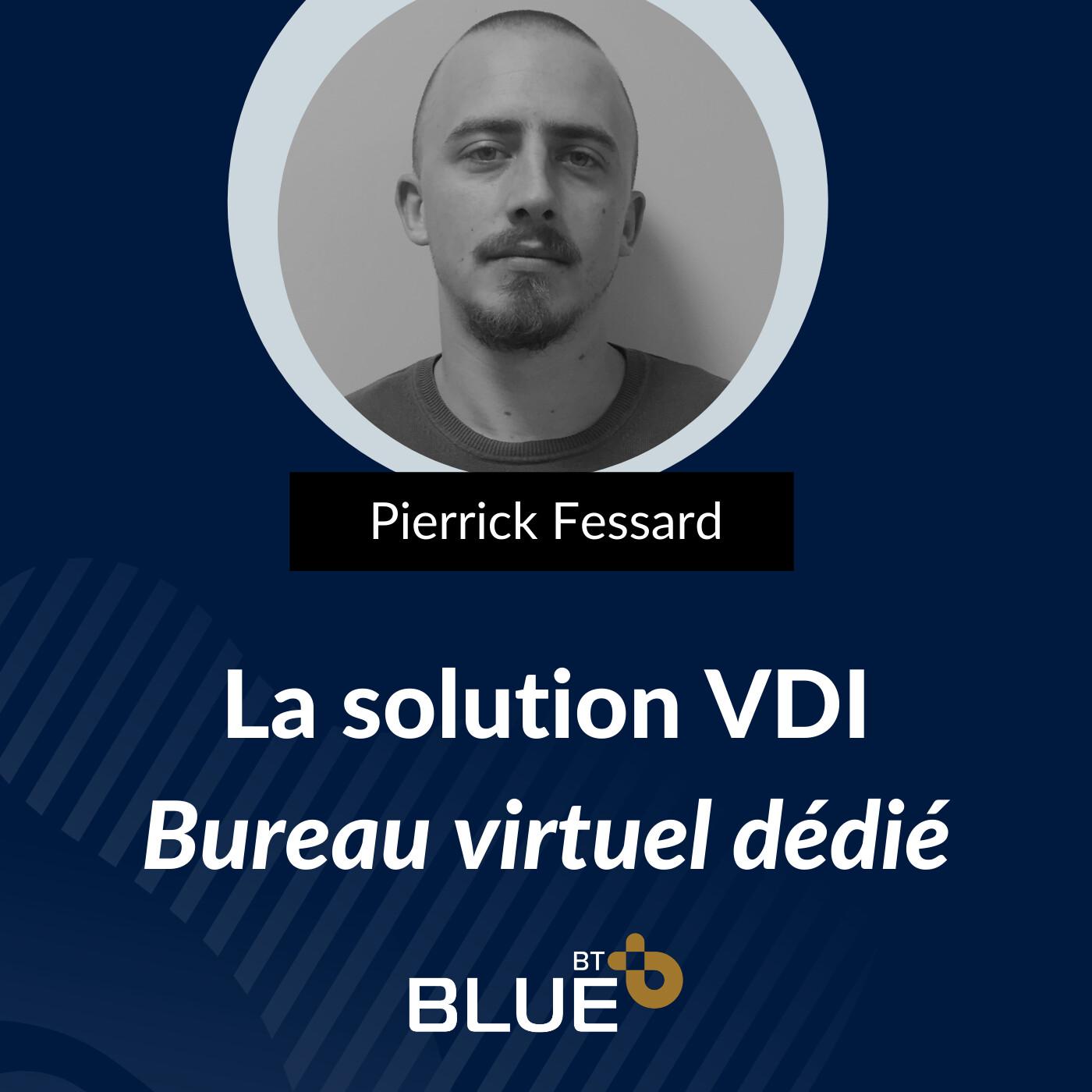 Expert IT & Cyber - VDI - Pierrick Fessard