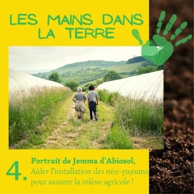 4. Portrait de Jemma d'Abiosol, Aider l'installation des néo-paysans pour assurer la relève agricole ! cover