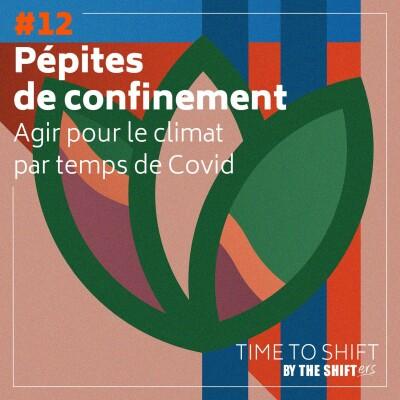 #12 Pépites de confinement - Agir pour le climat par temps de Covid cover