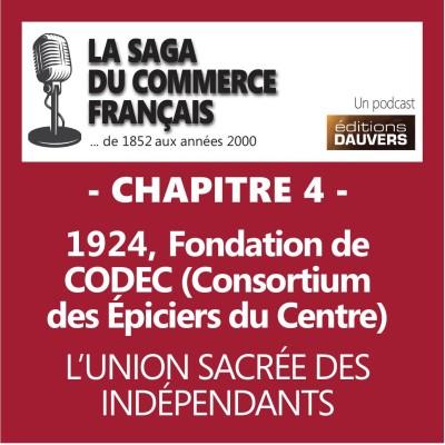 Chapitre 4 : 1924, fondation de CODEC (Consortium des Épiciers du Centre) - L'union sacrée des indépendants cover