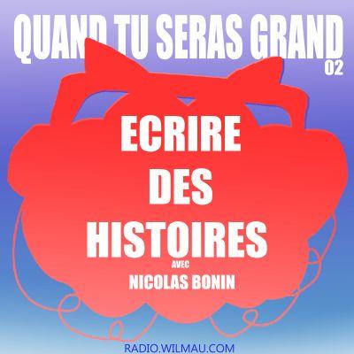 ECRIRE DES HISTOIRES - avec Nicolas Bonin cover