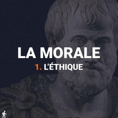 La Morale - 1 - L'éthique cover