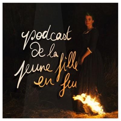 image Episode n°67: Podcast de la jeune fille en feu