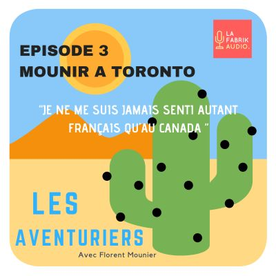 Episode #3 : Mounir au Canada à Toronto cover