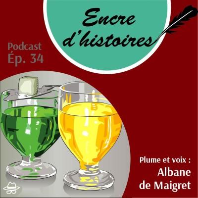 Épisode 34 : Absinthe et pastis. De la fée verte au petit jaune cover