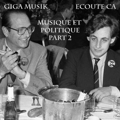 image Ep 53 : Musique et Politique Part 2- La musique pour les politiques (2ème partie) (Feat. Giga Musik)