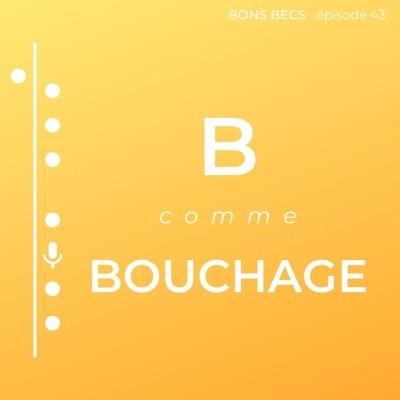 Épisode 43 • B comme BOUCHAGE cover