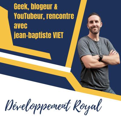 image Geek blogueur , YouTubeur et auteur, rencontre avec Jean-baptiste VIET