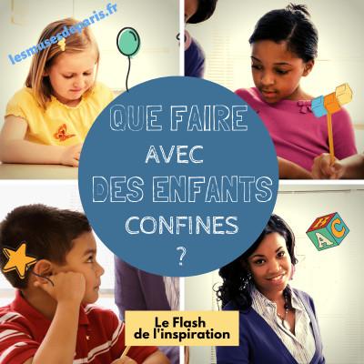 image Que faire avec des enfants confinés ? : le flash de l'inspiration du 14/04/20