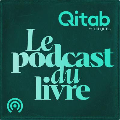 TelQuel - Qitab - Le podcast du livre