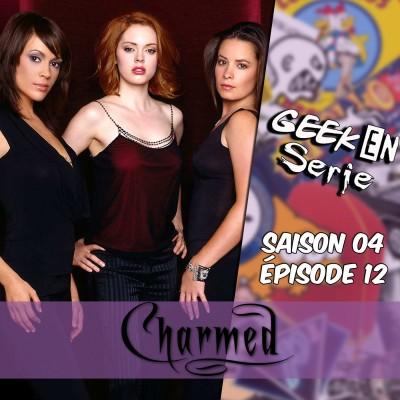 Geek en série 4x12: Charmed