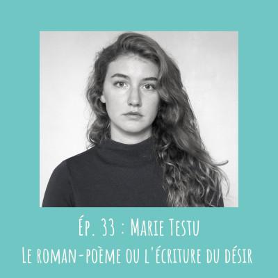 # 33 - Marie Testu : Le roman-poème ou l'écriture du désir cover