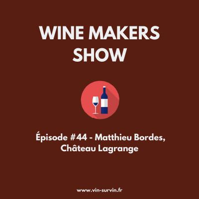#44 - Matthieu Bordes, Château Lagrange cover