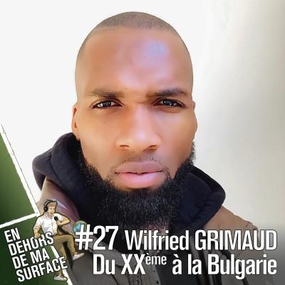 #27 - Wilfried Grimaud, joueur pro, Angleterre & Bulgarie cover